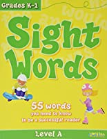 Sight Words, Level A, Grades K - 1: 55 Words You Need to Know to Be a Successful Reader