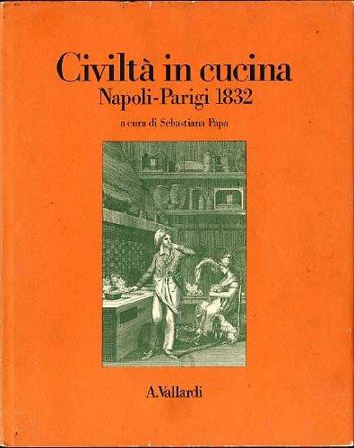 Civiltà in cucina. Napoli-Parigi (1832) (Edizioni speciali Vallardi)