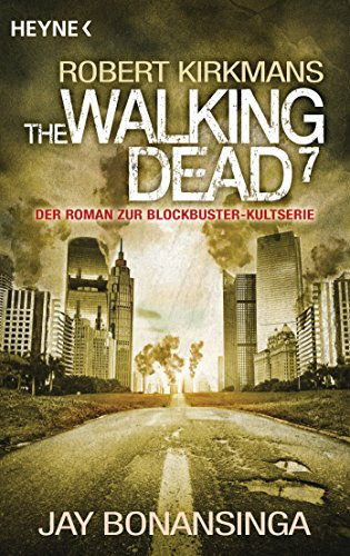 The Walking Dead 7: Roman (The Walking Dead-Romane)