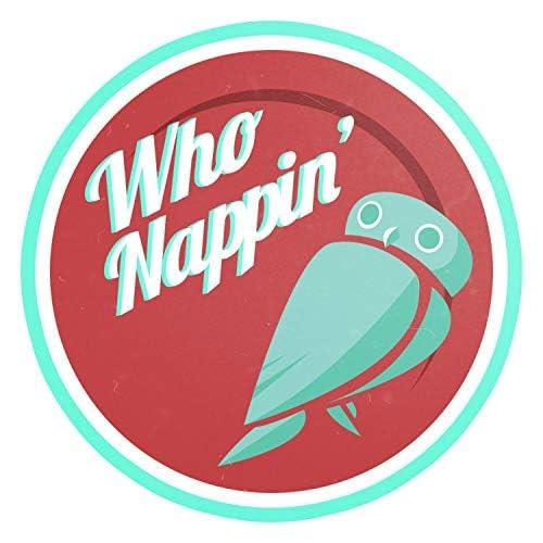 Who Nappin'