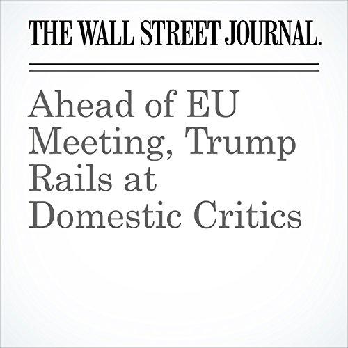 Ahead of EU Meeting, Trump Rails at Domestic Critics copertina