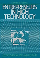 Entrepreneurs in High Technology: Lessons from Mit and Beyond
