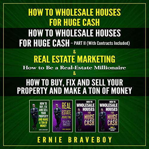 How to Wholesale Houses for Huge Cash, Part I and Part II. Real Estate Marketing (How to Be a Real Estate Millionaire) and How to Buy, Fix, and Sell Your Property and Make a Ton of Money.  audiobook cover art