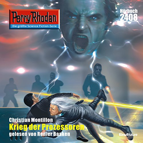 Krieg der Prozessoren     Perry Rhodan 2408              Written by:                                                                                                                                 Christian Montillon                               Narrated by:                                                                                                                                 Renier Baaken                      Length: 3 hrs and 20 mins     Not rated yet     Overall 0.0