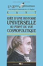 Idee D'une Histoire Universelle Au Point De Vue Cosmopolitique de Jean-Michel Muglioni