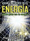 ASUME EL CONTROL DE TU ENERGÍA: ¿Sabes quien usa tu energía?