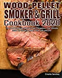 Wood Pellet Smoker and Grill Cookbook #2020: The Art of Smoking Meat for Real Pitmasters ,The Ultimate Guide for Smoking Beef, Pork, Fish and Etc.