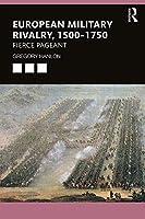 European Military Rivalry, 1500–1750: Fierce Pageant