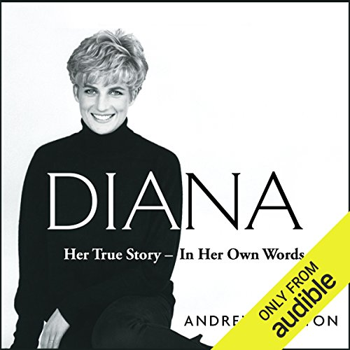 Diana     Her True Story - in Her Own Words              By:                                                                                                                                 Andrew Morton                               Narrated by:                                                                                                                                 Caroline Langrishe,                                                                                        Michael Maloney,                                                                                        Andrew Morton,                   and others                 Length: 13 hrs and 45 mins     188 ratings     Overall 4.4