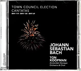 J.S. Bach - Town Council Election Cantatas - BWV 119, 120, 69 (2009-07-14)