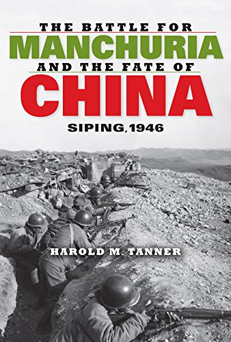 The Battle for Manchuria and the Fate of China: Siping, 1946 (Twentieth-Century Battles) (English Edition)