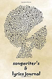 Songwriter's and Lyrics Journal: A notebook of musicians with blank music sheet and chord chart, ideal for guitar chords a...