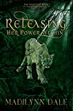 Releasing Her Power Within: Fae Shifters Book One (Kindle Edition)