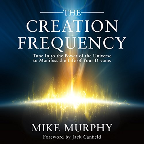 The Creation Frequency     Tune In to the Power of the Universe to Manifest the Life of Your Dreams              Auteur(s):                                                                                                                                 Mike Murphy,                                                                                        Jack Canfield - foreword                               Narrateur(s):                                                                                                                                 Tom Parks                      Durée: 4 h et 3 min     62 évaluations     Au global 4,5