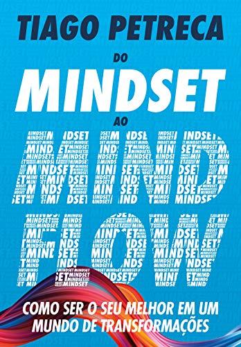 Do Mindset ao Mindflow: Como ser o seu melhor em um mundo de transformações (Portuguese Edition) PDF Books