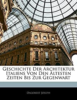 Geschichte Der Architektur Italiens Von Den Altesten Zeiten Bis Zur Gegenwart (1142059596) | Amazon price tracker / tracking, Amazon price history charts, Amazon price watches, Amazon price drop alerts