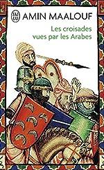 Les Croisades vues par les Arabes d'Amin Maalouf