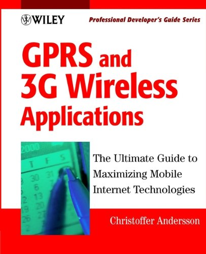 GPRS and 3G Wireless Applications: Professional Developers Guide (Professional Developers Guide Series Book 9) (English Edition)