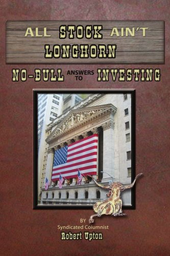 All Stock Ain't Longhorn: No-Bull Answers to Investing