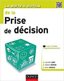 La Boîte à outils de la Prise de décision de Jean-Marc Santi ,Stéphane Mercier ,Olivier Arnould ( 26 août 2015 ) - Dunod (26 août 2015) - 26/08/2015