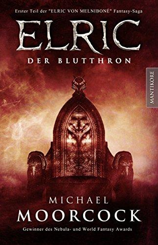 Elric - Der Blutthron: Erster Teil der Elric von Melnibone Fantasy Saga (German Edition)