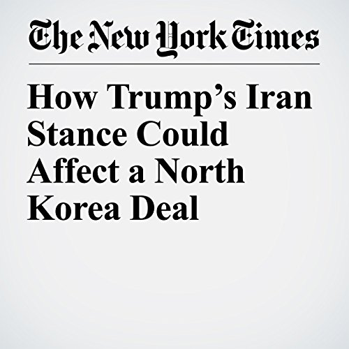 How Trump's Iran Stance Could Affect a North Korea Deal copertina