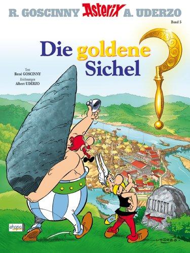Asterix 05: Die goldene Sichel (German Edition)