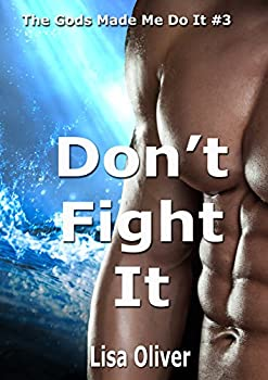 Don t Fight It  The Gods Made Me Do It Book 3
