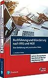 Buchführung und Bilanzierung nach IFRS und HGB: Eine Einführung mit