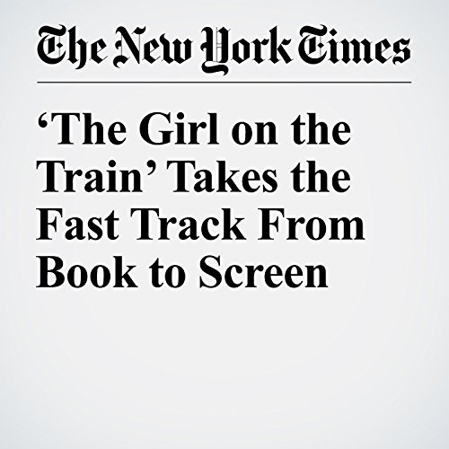'The Girl on the Train' Takes the Fast Track From Book to Screen audiobook cover art