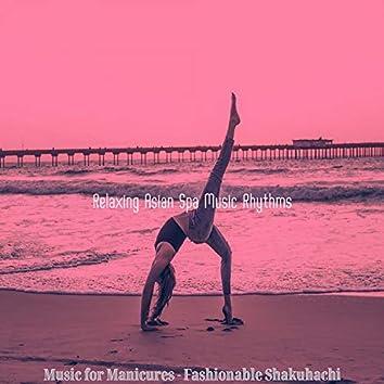 Music for Manicures - Fashionable Shakuhachi
