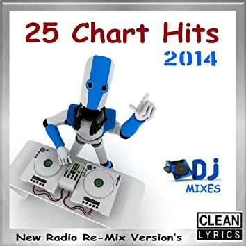 25 Chart Hits 2014 (New Radio Re-Mix Version's)