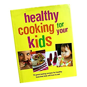 Hardcover Healthy Cooking for your Kids Book