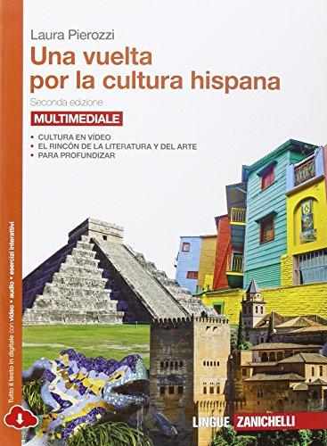Una vuelta por la cultura hispana. Per le Scuole superiori. Con Contenuto digitale (fornito elettronicamente) [Lingua spagnola]