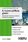 Il nuovo edificio green. Soluzioni per il benessere abitativo e l'efficienza energetica