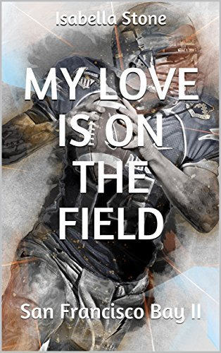 My Love Is On The Field: San Francisco Bay II