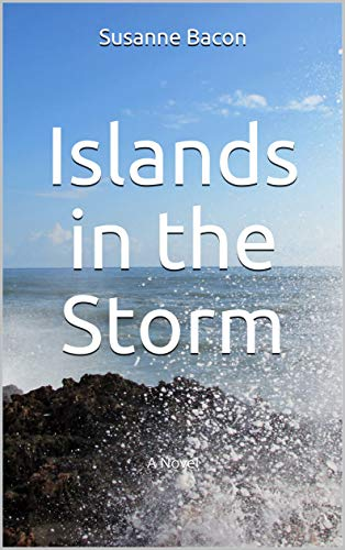 Islands in the Storm: A Novel