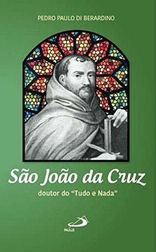 """São João da Cruz: Doutor do """"tudo e Nada"""""""