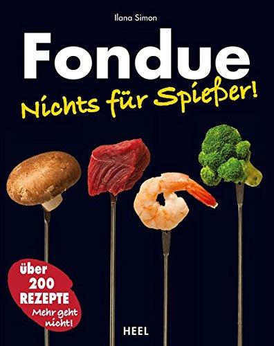 Fondue: Nichts für Spießer!