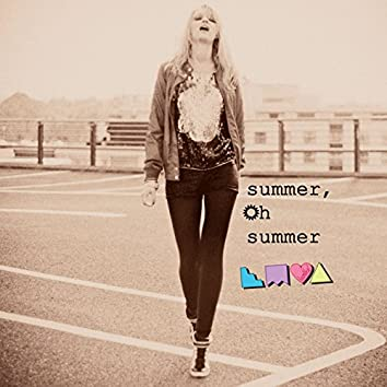 Summer, Oh Summer