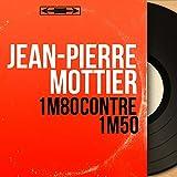 1m80 contre 1m50 (feat. Pierre Guillermin et son orchestre) [Mono Version]