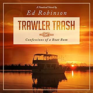 Trawler Trash: Confessions of a Boat Bum (Volume 1) audiobook cover art