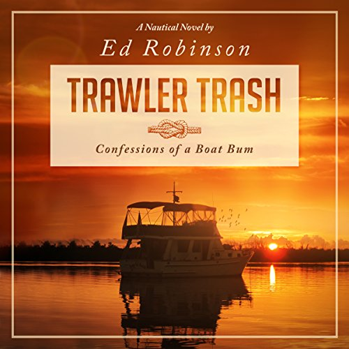Trawler Trash: Confessions of a Boat Bum (Volume 1) cover art