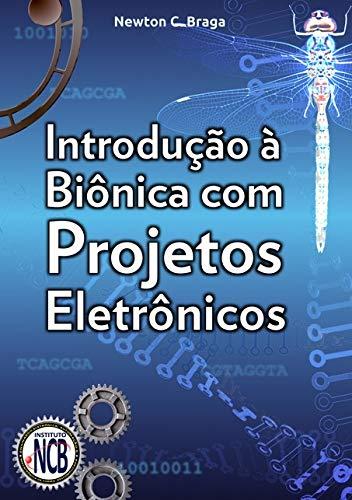 Introdução À Biônica Com Projetos Eletrônicos