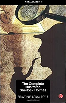 The Complete Illustrated Sherlock Holmes by [Sherlock Holmes]
