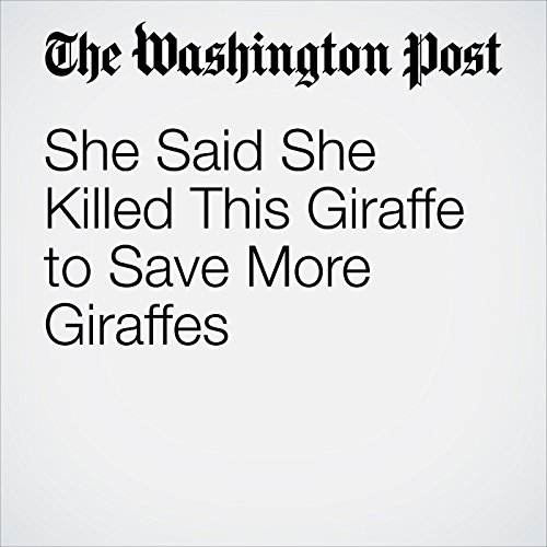 She Said She Killed This Giraffe to Save More Giraffes copertina