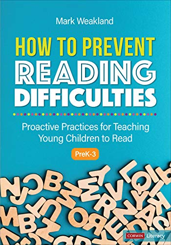 How to Prevent Reading Difficulties, Grades PreK-3: Proactive Practices for Teaching Young Children to Read (Corwin Literacy)