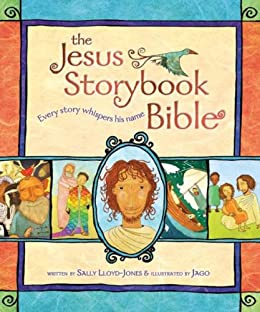 Jesus Storybook Bible: Every Story Whispers His Name by [Sally Lloyd-Jones, Jago]