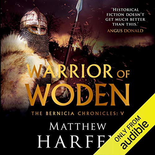Warrior of Woden: The Bernicia Chronicles, Book 5