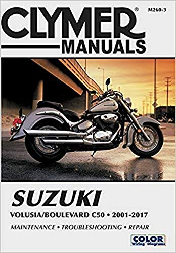 Suzuki Volusia & Boulevard C50 from 2001-2017 Clymer Repair Manual: Suzuki Volusia (2001-2004) & Suzuki Boulevard C50 (2005-2017) (Clymer Powersport)